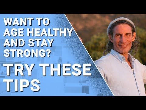 5 Best Tips To Age Healthy And Stay Strong – Dr. Gabriel Cousens