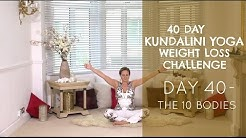 Day 40 The 10 Bodies The 40 Day Kundalini Yoga Weight Loss