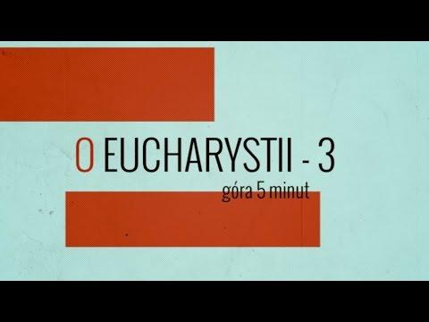 Góra 5 minut - O Eucharystii - cz. 3