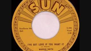 Watch Warren Smith Ive Got Love If You Want It video
