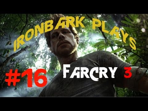 Far Cry 3 - Episode 16 - Golden Tiger Lillies, Grand Theft Ammo