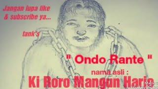 Sejarah Ondo Rante nama asli ( Ki Roro Mangun Harjo ) pati