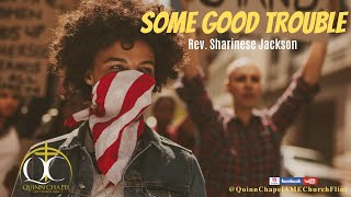Some Good Trouble | Rev. Sharinese Jackson | Quinn Chapel A.M.E Flint