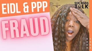 EIDL & PPP FRAUD | SBA PROGRAMS | SHE BOSS TALK