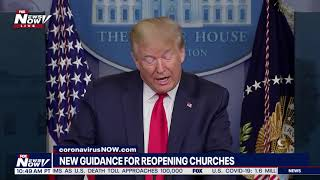 BREAKING: President Trump ISSUES ALL CHURCHES OPEN