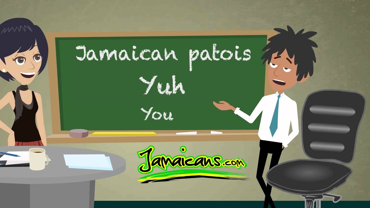 Jamaican Patois Patwa Word Of The Day Is Yuh Youtube