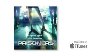 Prisoners Carlos Jean DJ Nano Feat Ferrara