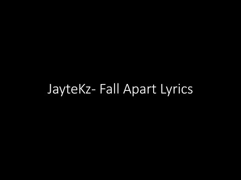 JayteKz- Fall Apart Lyrics