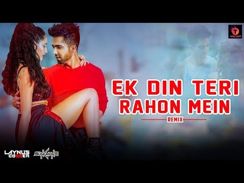 Ek Din Teri Rahon Mein | Hardy Sandhu Feat | Nora Fatehi | Remix Song Video | Latest Hit Song 2018
