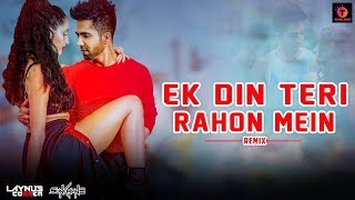 Ek Din Teri Rahon Mein | Hardy Sandhu Feat | Nora Fatehi | Remix Song Video | Latest Hit Song 2018