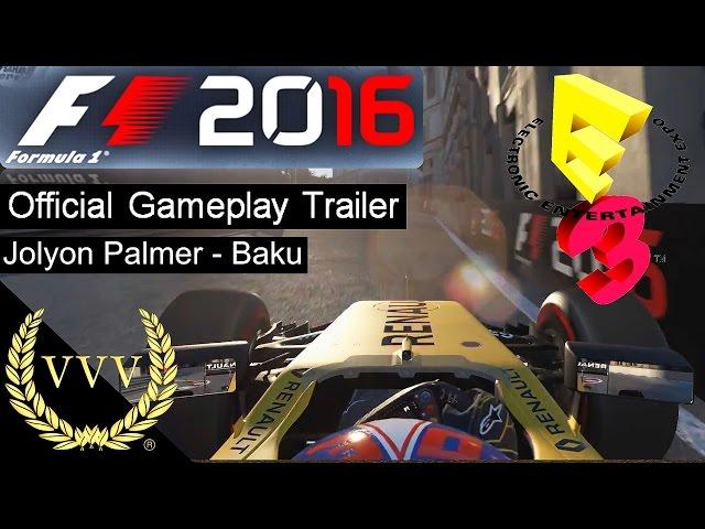 F1 2016 Jolyon Palmer Baku Lap Official Gameplay Trailer