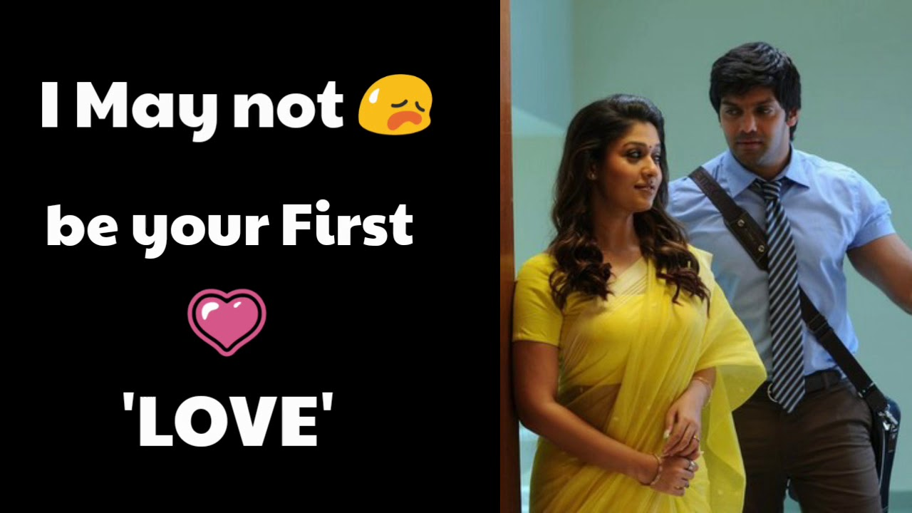 Love Quotes For Whatsapp Status Tamil I May Not Be Your First Love