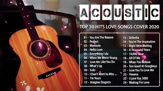 New Acoustic Love Songs 2020 - Top 30 Hits English Acoustic Cover Of Popular Songs - Guitar Music