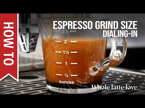 How To Dial In Grind Size For Espresso