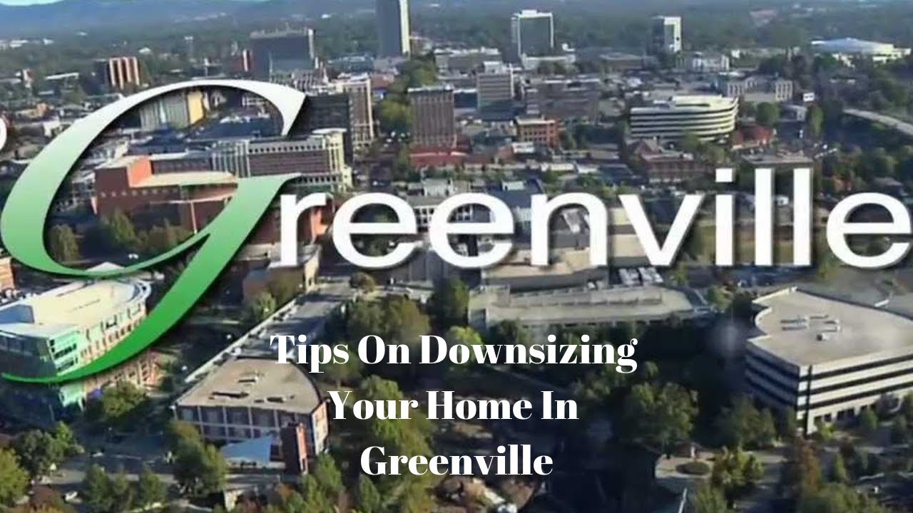 Tips On Downsizing Your Home In Greenville SC | 864-506-8100