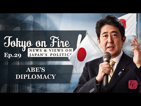 Abe's Diplomacy | Tokyo on Fire