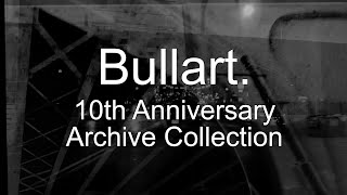 Bullart. 10th Anniversary Archive Collection