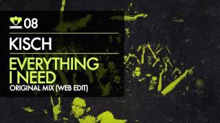 Kisch -  Everything I Need (Original Mix Web Edit) [Love Inc]