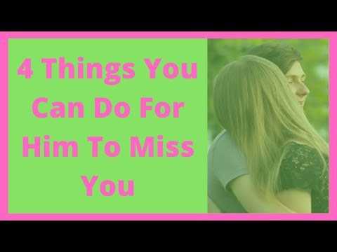 Thumbnail: 4 Things You Can Do For Him To Miss You