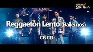 Reggaeton lento (Lyrics / Letra) - CNCO. Channel Latin Music