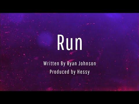 Run  Written by Ryan Johnson