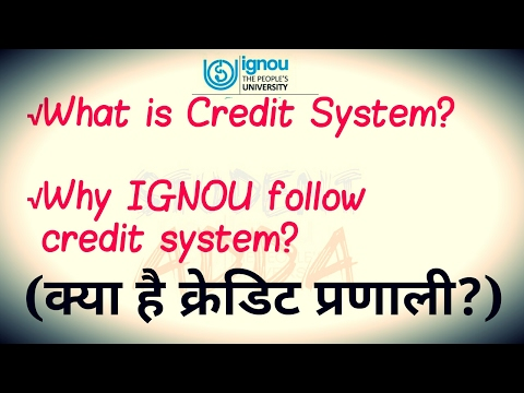 What is credit system?why ignou follow credit system?