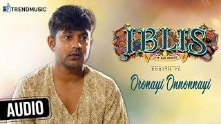 Iblis Malayalam Movie | Oronayi Onnonnayi Song | Asif Ali | Madonna Sebastian | TrendMusic