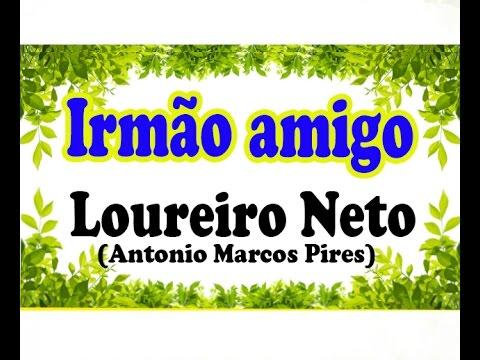 Irmão Amigo Mensagem Loureiro Neto Autor Toninho Bondade