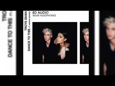 Troye Sivan - Dance To This ft. Ariana Grande | 8D Audio || Dawn of Music ||