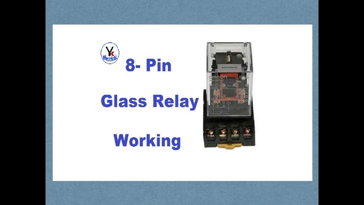 8 pin glass relay working yk electrical [ 1280 x 720 Pixel ]