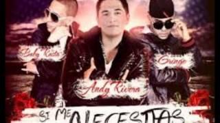 Andy Rivera Ft Baby Rasta y Gringo- Si Me Necesitas