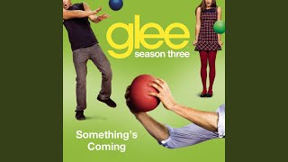 Watch Glee Cast Somethings Coming video