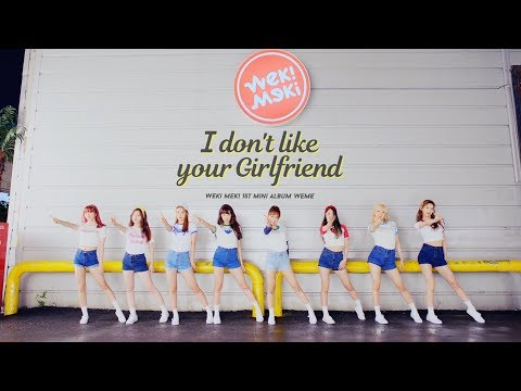 Weki Meki 위키미키 - I don't like your Girlfriend M/V TEASER 2