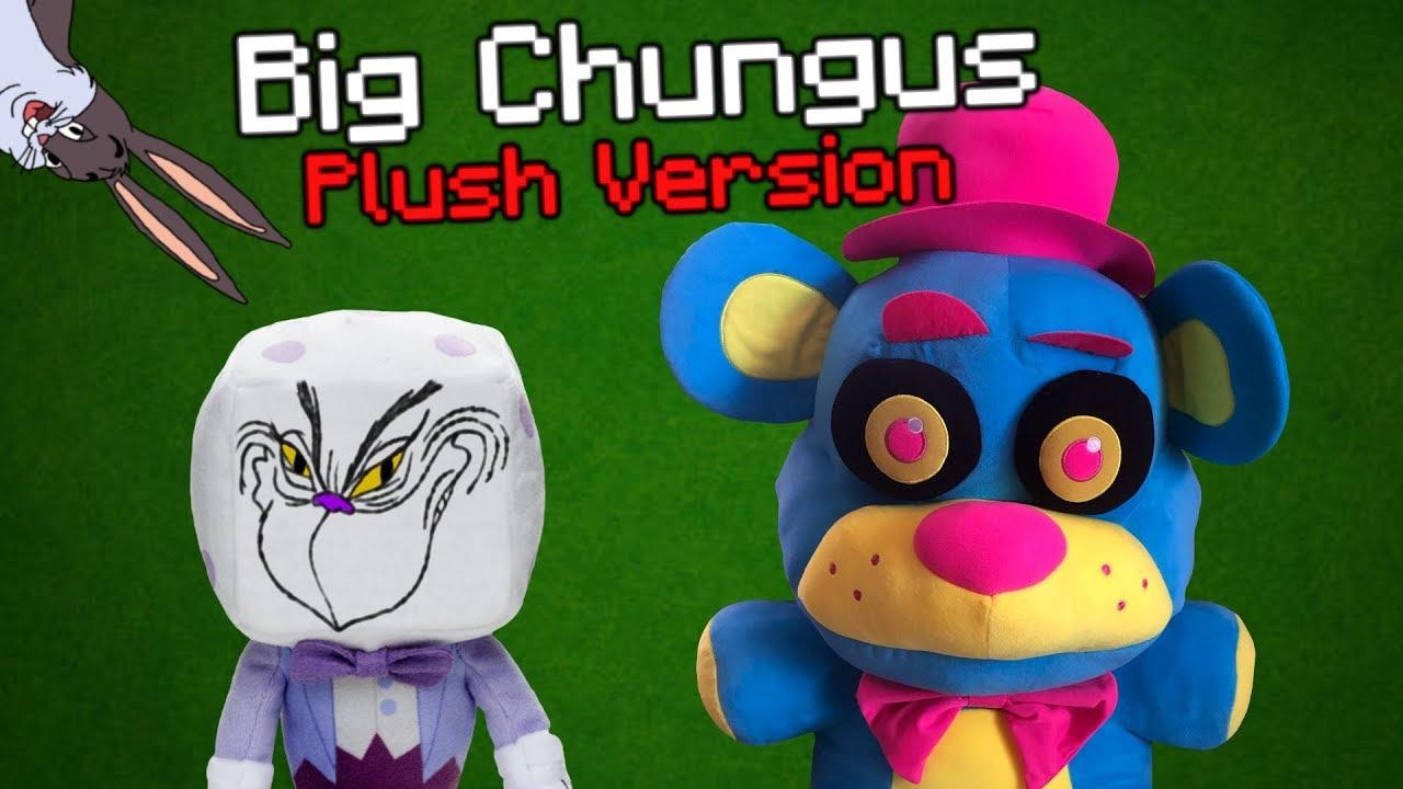 Big Chungus Fnaf And Cuphead Plush Version Youtube