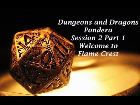 Pondera Session 2 Part 1: Welcome to Flame Crest