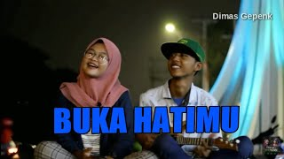 BUKA HATIMU - Dimas gepenk