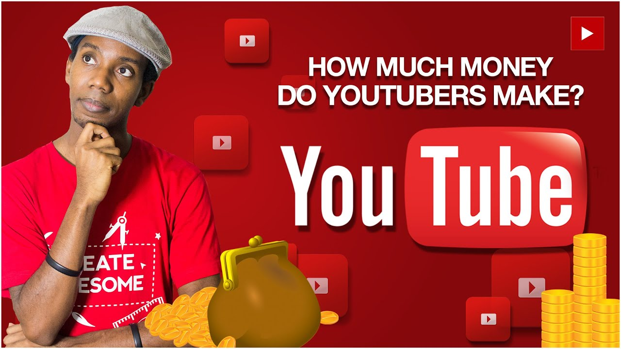 How Much Money Do YouTubers Make? - YouTube