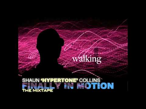 "Shaun ""Hypertone"" Collins - Walking (Mary Mary RMX)"