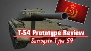 T-54 Prototype Gameplay Review - Surrogate Type 59  || World of Tanks
