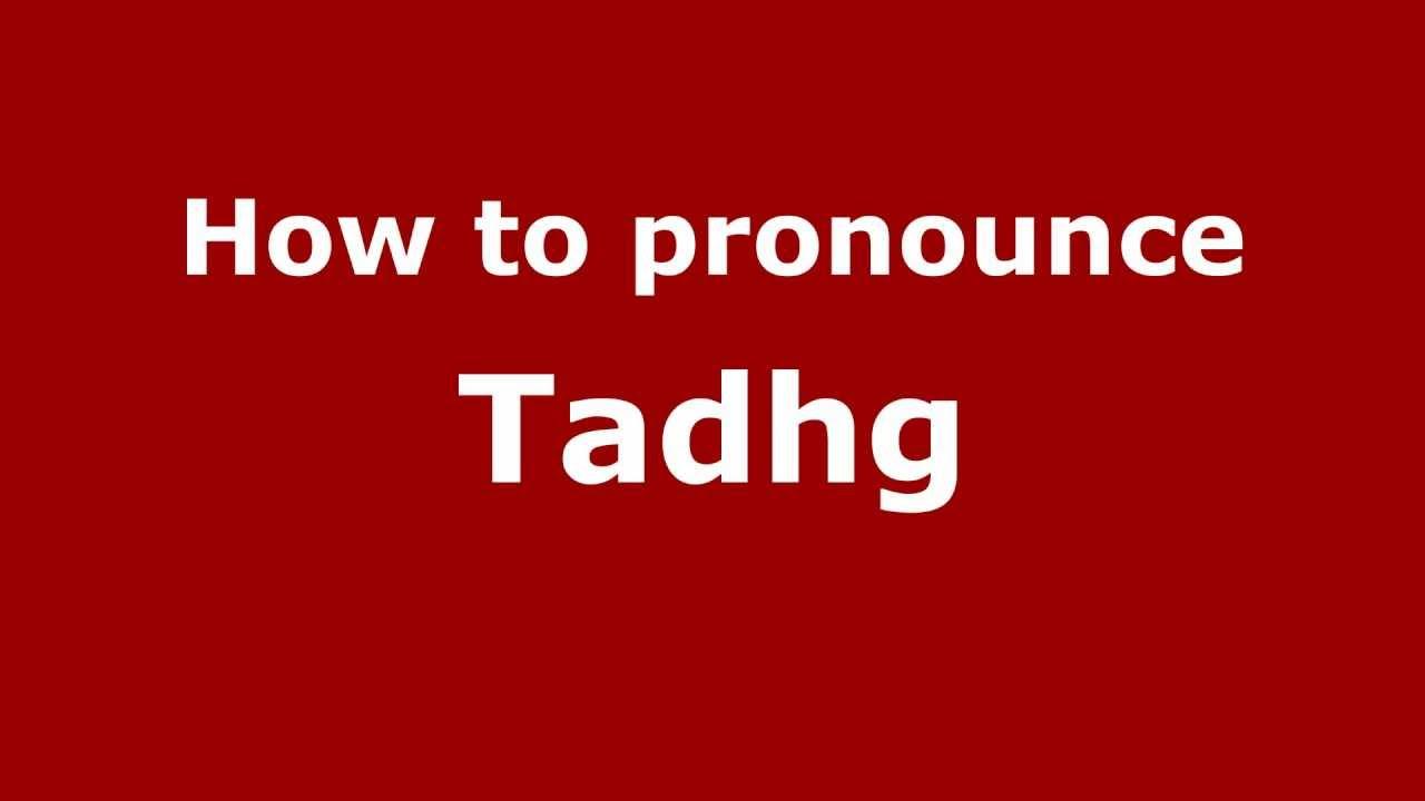 How to Pronounce Tadhg - PronounceNames.com
