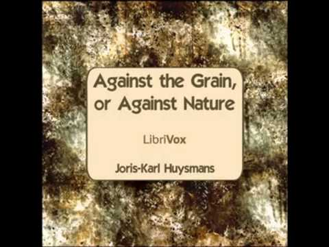 Against The Grain, or Against Nature