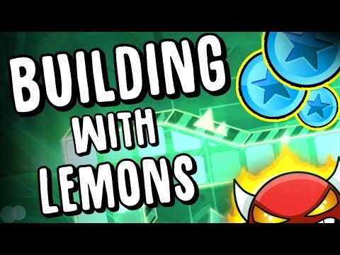 Building with Lemons - My best design!  Geometry Dash [2.1]