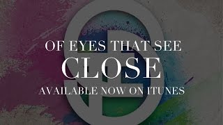 Watch Of Eyes That See Close video