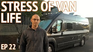 The stressful side of van dwelling | camper van life