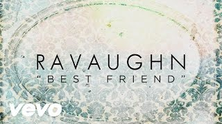 RaVaughn - Best Friend