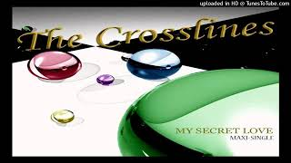 The Crosslines My Secret Love Borby Norton Remix
