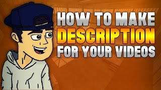 How To Make A Good Video Description - Evolving Into A Better YouTuber #10
