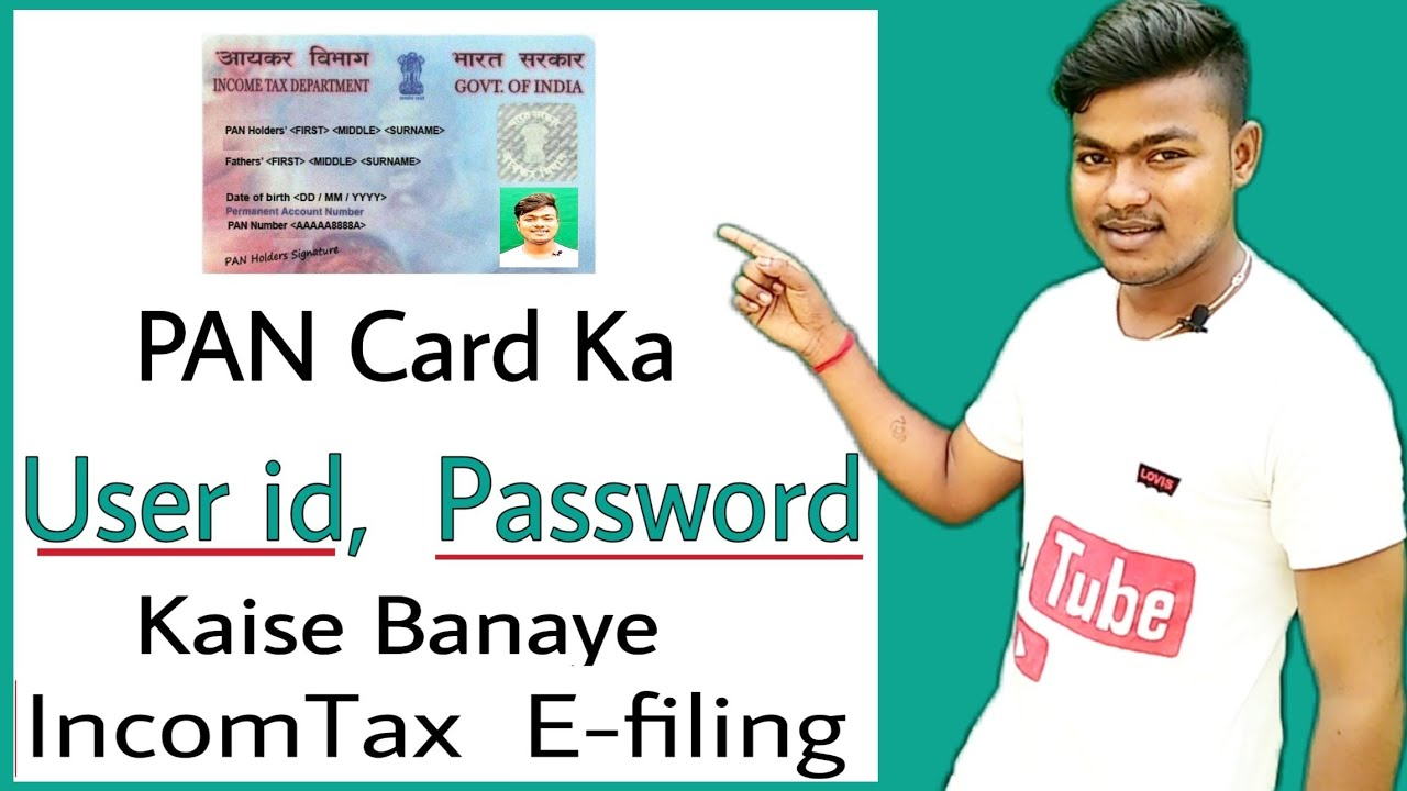new user id  password for incomtax office  pan card ka