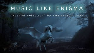 "Music like Enigma 2020 with Enigma Flute ""Natural Selection"" by Positively Dark"