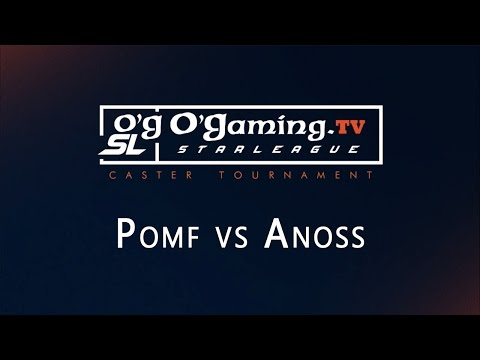 Pomf vs Anoss - Tournoi Casters - O'Gaming Starleague - Groupe B